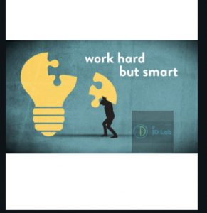 Be Smart but Work Hard