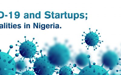 COVID-19 and Startups; The Realities in Nigeria.